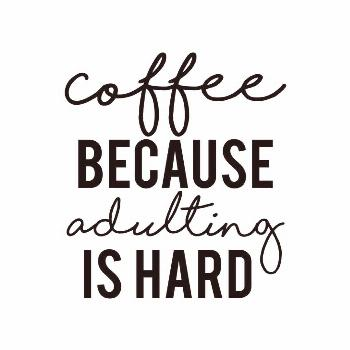 Coffee Because Adulting Is Hard SVG, Coffee Quote SVG Cut table Design,svg,dxf,png Use With Silhoue