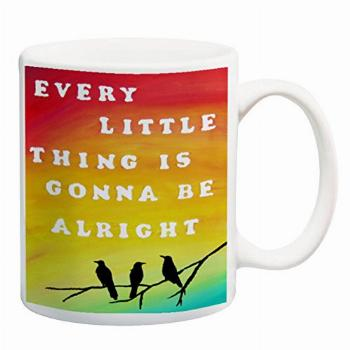 Every Little Thing is Gonna Be Alright 11 oz Coffee Mug