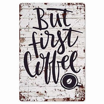 Funny Coffee Quote Metal Tin Sign Wall Decor - Vintage But