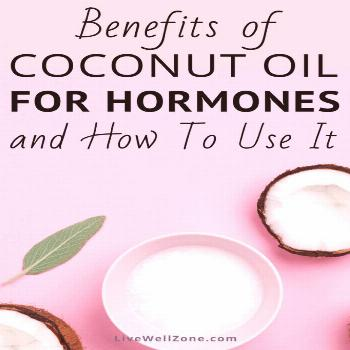 Get the benefits of using coconut oil for hormones plus tips on how to use it for natural hormone b