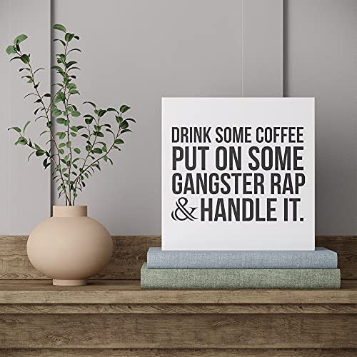Barnyard Designs Drink Some Coffee Put On Some Gangster Rap