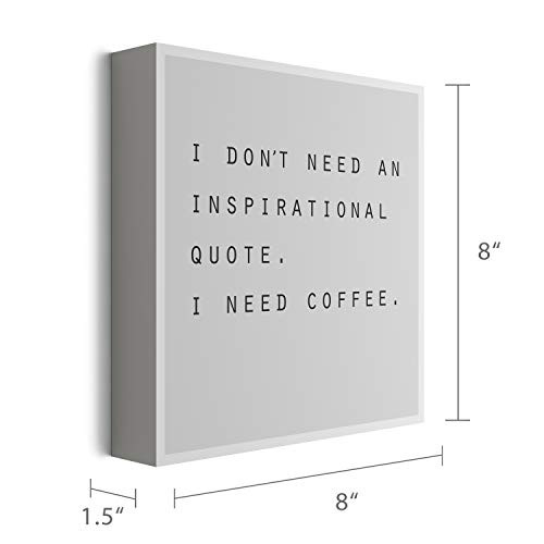Barnyard Designs I Dont Need an Inspirational Quote I Need